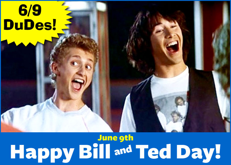 Happy Bill and Ted Day