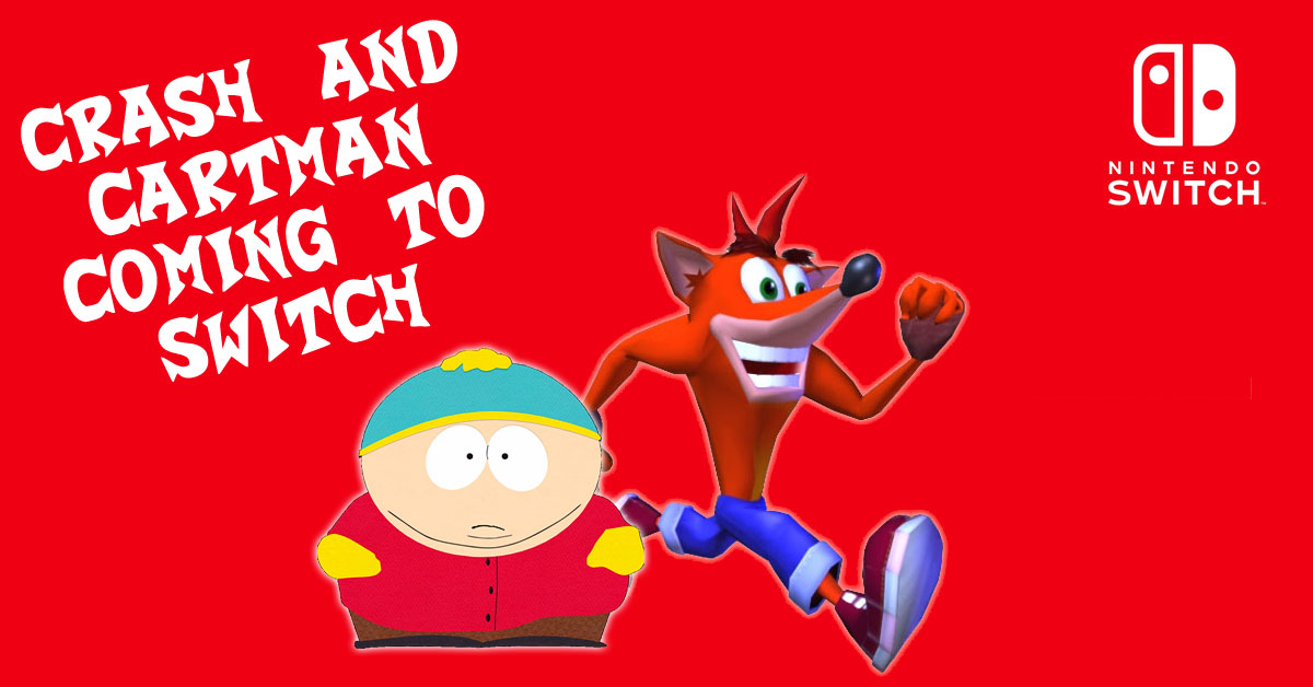 Southpark and Crash Bandicoot are coming to Switch