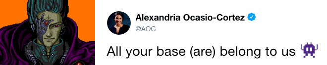 AOC All your base are belong to us