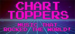 Chart Toppers - Music That Rocked The Decades