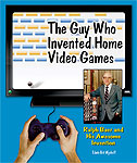 The Guy Who Invented Home Video Games - classic retro gaming video game book review