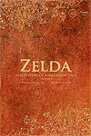 Zelda. The History Of A Legendary Saga - classic retro gaming video game book review